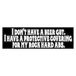 I don't have a beer gut, I ha Bumper Sticker