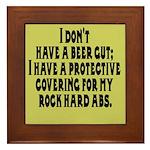 I don't have a beer gut, I ha Framed Tile