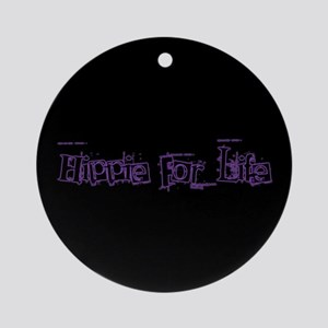 Hippie For Life Ornament (Round)