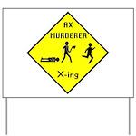 Ax Murderer X-ing Yard Sign