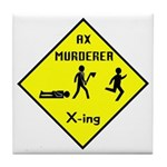 Ax Murderer X-ing Tile Coaster
