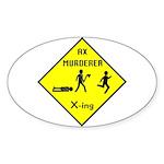 Ax Murderer X-ing Oval Sticker