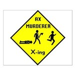 Ax Murderer X-ing Small Poster
