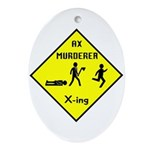 Ax Murderer X-ing Oval Ornament