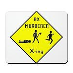 Ax Murderer X-ing Mousepad