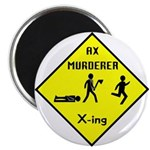 Ax Murderer X-ing Magnet