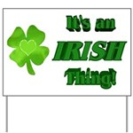 It's An Irish Thing Yard Sign