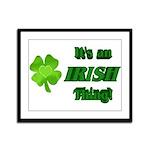 It's An Irish Thing Framed Panel Print