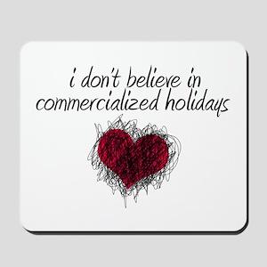 No Commercialized Holidays Mousepad