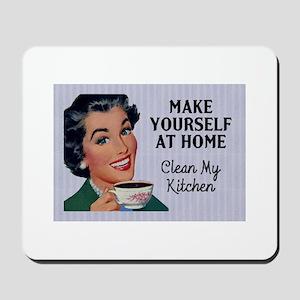 Make Yourself At Home Mousepad