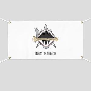 I Found This Humerus Banner