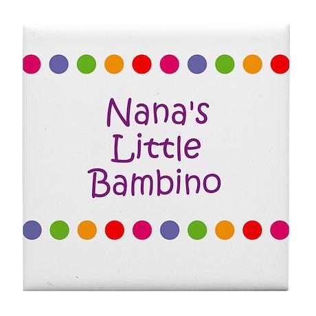 Nana's Little Bambino Tile Coaster