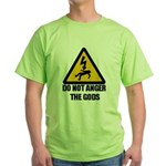 Do Not Anger The Gods Green T-Shirt
