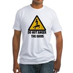 Do Not Anger The Gods Fitted T-Shirt