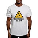 Do Not Anger The Gods Light T-Shirt
