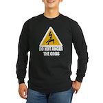 Do Not Anger The Gods Long Sleeve Dark T-Shirt