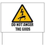Do Not Anger The Gods Yard Sign