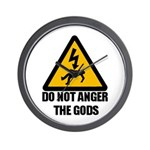 Do Not Anger The Gods Wall Clock