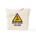 Do Not Anger The Gods Tote Bag