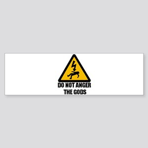 Do Not Anger The Gods Bumper Sticker