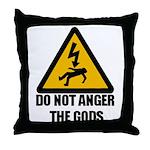 Do Not Anger The Gods Throw Pillow