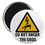 Do Not Anger The Gods Magnet