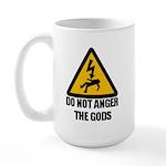 Do Not Anger The Gods Large Mug