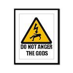 Do Not Anger The Gods Framed Panel Print