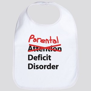 Parental Deficit Disorder Bib