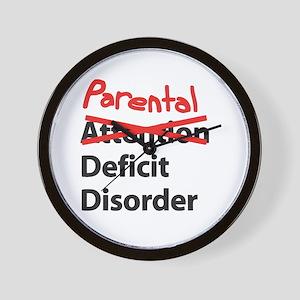 Parental Deficit Disorder Wall Clock
