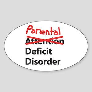 Parental Deficit Disorder Oval Sticker