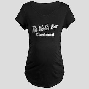 """The World's Best Cowhand"" Maternity Dark T-Shirt"