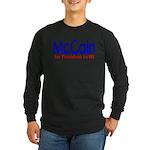 McCain for president in 08 Long Sleeve Dark T-Shi