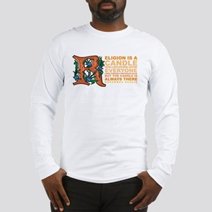 Religion is a Candle Long Sleeve T-Shirt