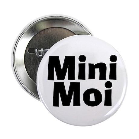 "Mini Moi 2.25"" Button (10 pack)"