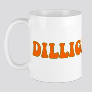 D.I.L.L.I.G.A.F.? Mug