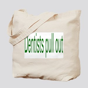Dentists Pull Out Crude 2 Sided Design Tote Bag