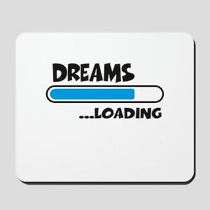 Dreams loading Mousepad