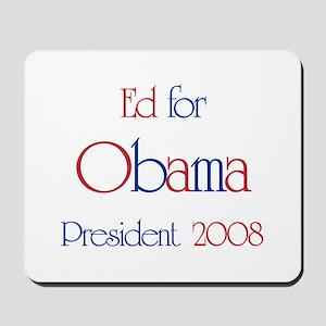 Ed for Obama 2008  Mousepad