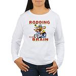 Rodding of the Brain II Women's Long Sleeve T-Shir