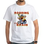 Rodding of the Brain II White T-Shirt