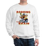 Rodding of the Brain II Sweatshirt