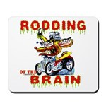 Rodding of the Brain II Mousepad