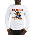 Rodding of the Brain II Long Sleeve T-Shirt