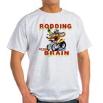 Rodding of the Brain II Light T-Shirt
