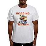 Rodding of the Brain II Light T-Shirt