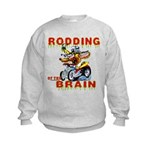 Rodding of the Brain II Kids Sweatshirt