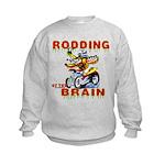 Rodding of the Brain II Kids Sweatshirt