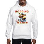 Rodding of the Brain II Hooded Sweatshirt