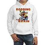 Rodding of the Brain II Hooded Sweatshirt